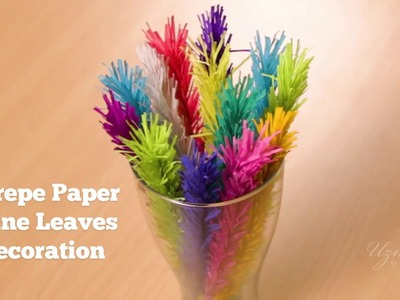 Crepe Paper Pine Leaves Decoration | Home Decor | Easy Craft Idea #crepepaperflower