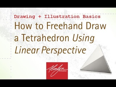 How to Freehand Draw a Tetrahedron in Linear Perspective