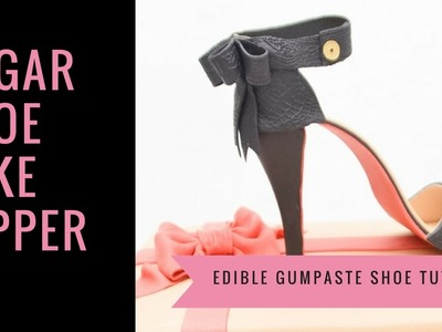 SHOE CAKE TOPPER: How to make a gumpaste sugar shoe cake topper tutorial by Busi Christian-Iwuagwu
