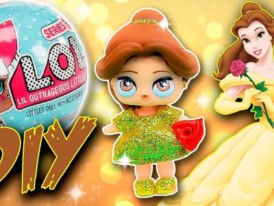 BELLE Beauty & Beast LOL Surprise Custom Doll DIY | Disney Princess Repaint | Lil Outrageous Littles