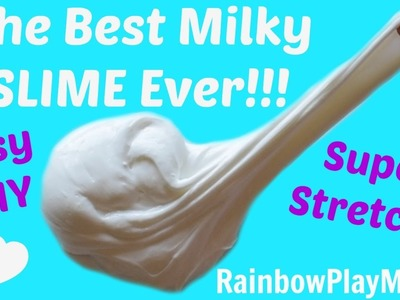 DIY BEST MILKY SLIME RECIPE EVER! HOW TO MAKE TUTORIAL