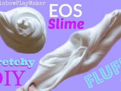 DIY EOS FLUFFY STRETCHY SLIME TUTORIAL!!! EASY RECIPE!