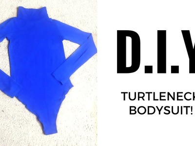 DIY: TURTLENECK BODYSUIT (How to make a bodysuit)