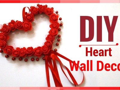DIY Wall Decor Valentines's Day Ideas - Heart Decorations for bedroom - Crafts for Girls!