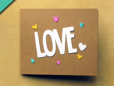 Easy DIY Valentine's Day Card Tutorial - LOVE Card