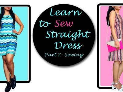 How to Sew Simple Dress. Straight Dress. Sheath Dress (Part 2 - Sewing)