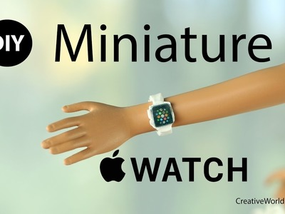 Miniature Apple Watch for Dolls.DIY Dollhouse by Creative World