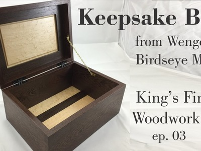 03 How to Make a Keepsake box from Wenge and Birdseye Maple