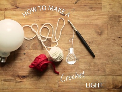 How To: Crochet Light