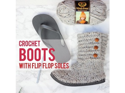 How to Crochet Sweater Boots with Flip Flop Soles - Overview