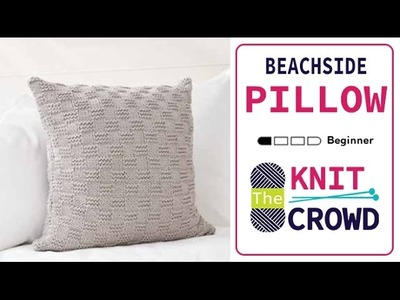 How to Knit a Pillow: Beachside Pillow