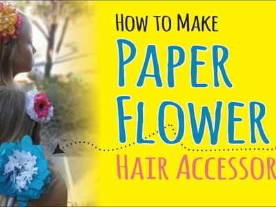 How to Make Tissue Paper Flower Headbands | DIY Hair Accessories | Kids Crafts