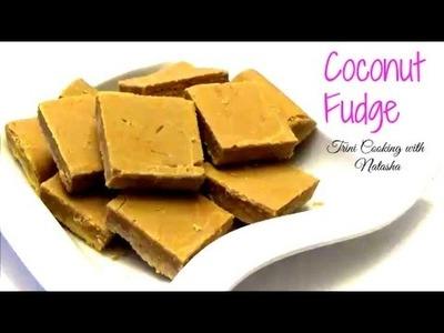 How to make Trini Coconut Fudge -Episode 336