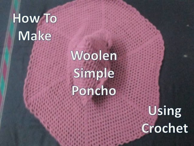 How To Make Woolen Simple Ponchu Using Crochet [HINDI]