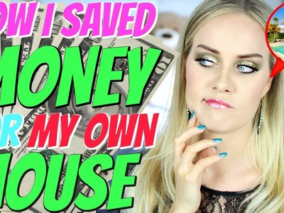 HOW TO SAVE MONEY FOR YOUR DREAM HOUSE