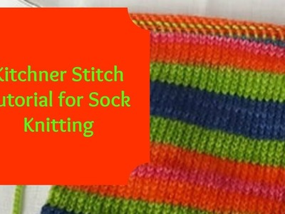Kitchner Stitch Tutorial for Sock Knitting