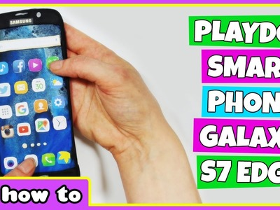 Learn How To Make Smart Phone Galaxy S7 edge with Playdough  | Easy DIY Playdough Arts and Crafts