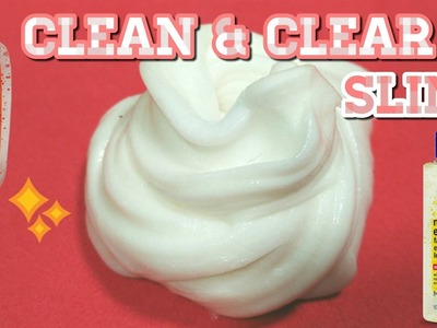 CLEAN & CLEAR SLIME TUTORIAL [IND] HANYA 3 BAHAN WITHOUT BORAX