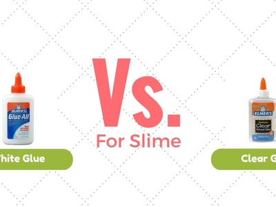 White Glue vs. Clear Glue for Slime