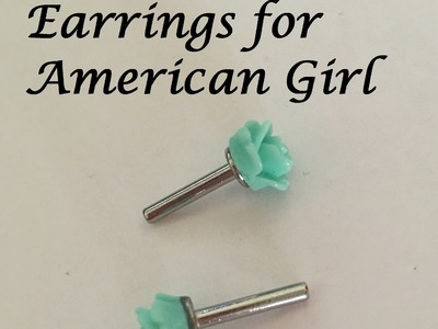 American Girl Doll Finds Dollar Item and Our Generation EARRINGS