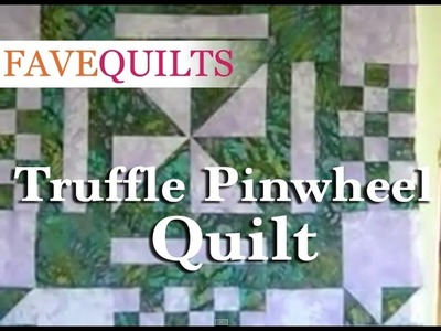 How to Make a Truffle Pinwheel Quilt
