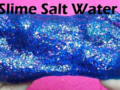 DIY Slime Salt Water , How To Make Slime With Salt Water and Glue