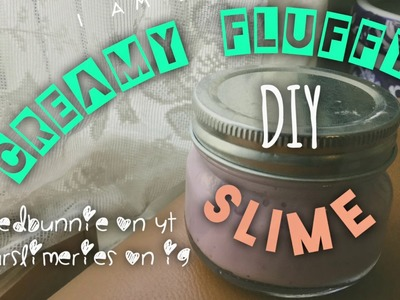 HOW TO MAKE CREAMY FLUFFY SLIME?!?! | BoredBunnie