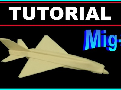 Origami Airplanes - Tutorial of the MiG-21 fishbed without cuts or tape