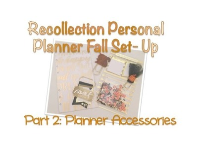 Recollection Personal Planner Set-Up | Part 2: Fall Planner Accessories