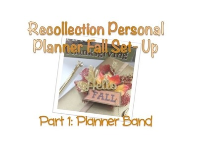 Recollection Personal Planner Set-Up | Part 1: Fall Planner Band