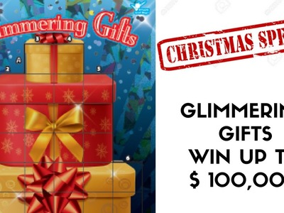 CHRISTMAS SPECIAL GLIMMERING GIFTS LOTTERY WIN UP TO $ 100,000!