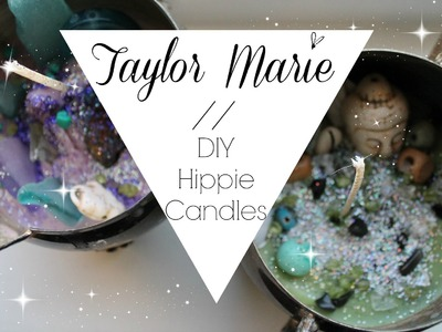 DIY hippie candles. Taylor Marie