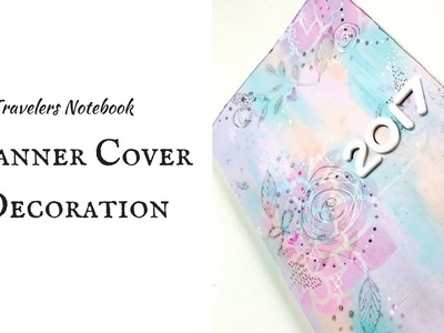 How I painted my PLANNER COVER 2017   Traveler's Notebook