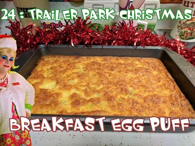 Breakfast Egg Puff : Day 24 Trailer Park Christmas 2016