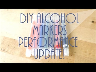 DIY ALCOHOL MARKERS UPDATE! How are they performing?