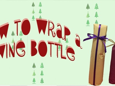 DIY | How to Wrap a Wine Bottle
