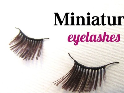 DIY miniature eyelashes