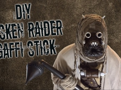 DIY Tusken Raider Gaffi Stick