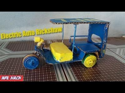 How to make a (Tuk Tuk New Model) auto rickshaw | DIY
