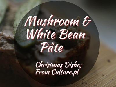 The 12 Dishes of Polish Christmas: Mushroom & White Bean Pâté