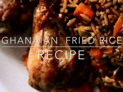 1.  HOW TO : GHANAIAN FRIED RICE