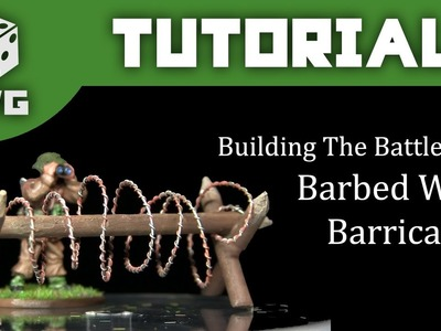 Building The Battlefield: How To Make Barbed Wire Barricades