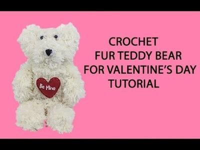 Crochet Fur Teddy Bear Tutorial for Valentine's Day