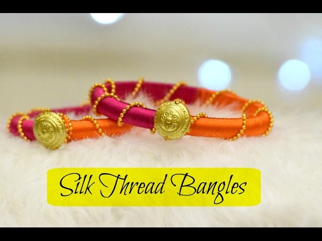 DIY Silk Thread Bangles | How to make Fancy. Trendy Silk Thread Bangles at home
