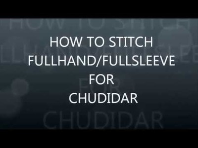 Full hand. Full Sleeve Stitching Method In Chudidar | How To Stitch Full hand. Full Sleeve