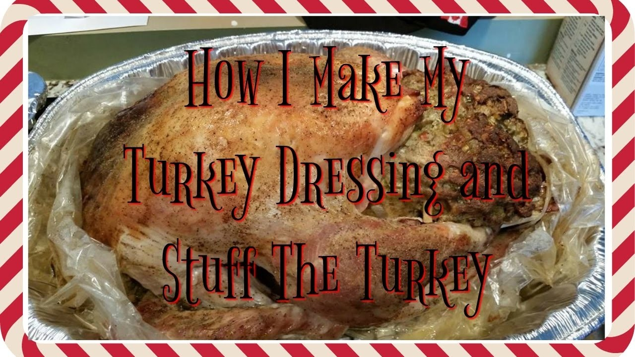 How I Make My Dressing and Stuff Our Turkey