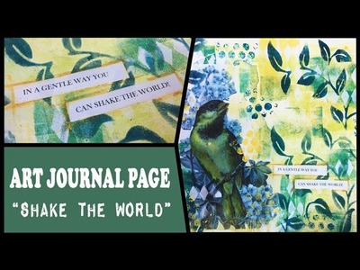 How to: Art Journal Page - Shake the World