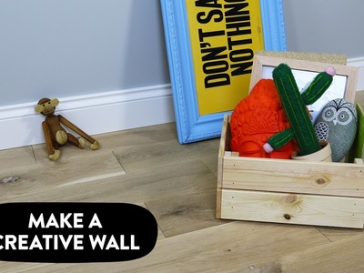 How to build a creative wall
