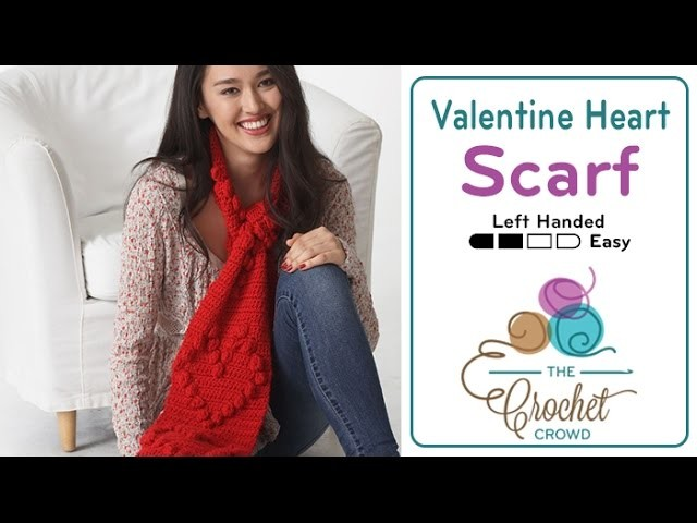 How to Crochet A Scarf: Valentine Heart Scarf