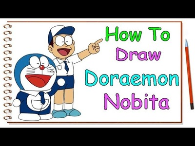 How to Draw Doraemon and Nobita - Doraemon Nobita Drawing